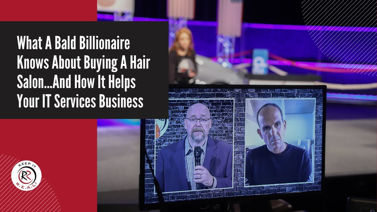 "Featured image for ""What A Bald Billionaire Knows About Buying A Hair Salon…And How It Helps Your IT Services Business"""